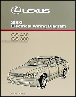 2003 Lexus GS 300 & GS 430 Wiring Diagram Manual Original