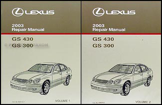 2003 Lexus GS 300 & GS 430 Repair Manual Original 2 Volume Set