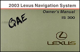 2003 Lexus IS 300 Navigation System Owners Manual Original