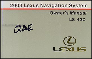 2003 Lexus LS 430 Navigation System Owners Manual Original
