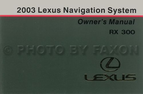 2003 Lexus RX 300 Navigation System Owners Manual Original