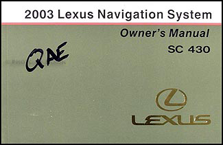 2003 Lexus SC 430 Navigation System Owners Manual Original