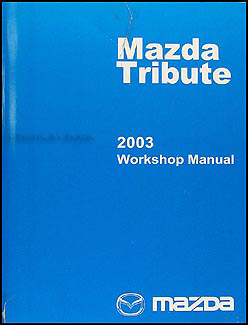 2003 Mazda Tribute Repair Manual Original