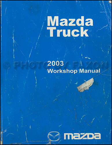 2003 Mazda Pickup Truck Repair Manual Original B2300 B3000 B4000