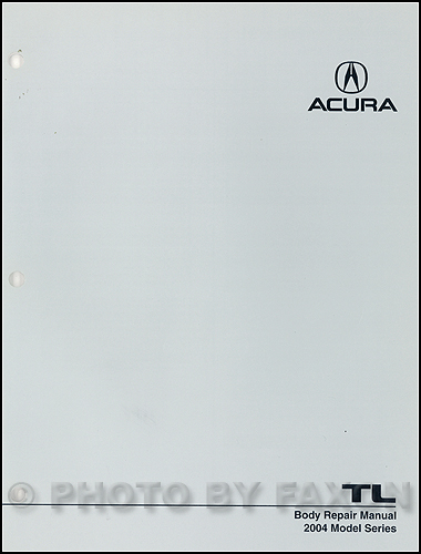 2004-2006 Acura TL Body Repair Shop Manual Original