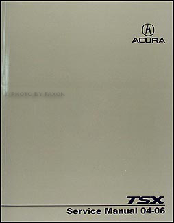 2004-2006 Acura TSX Shop Manual Original