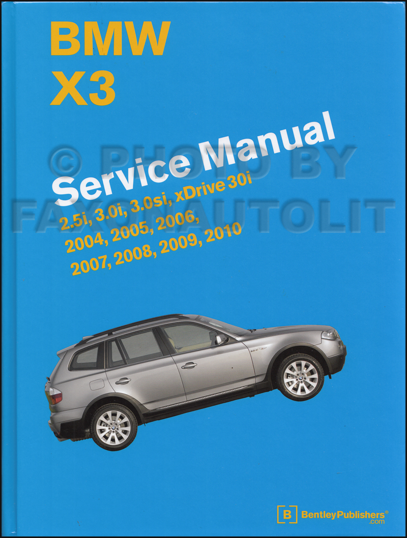 2004-2010 BMW X3 Series Bentley Repair Shop Manual