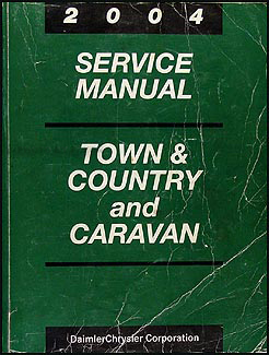 2004 Caravan/Town & Country Shop Manual Original