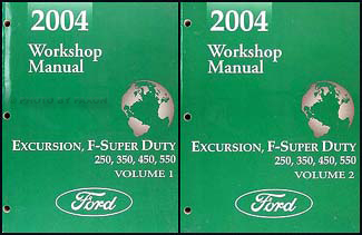 2004 Ford Excursion, F-Super Duty 250 350 450 550 Repair Shop Manual Set