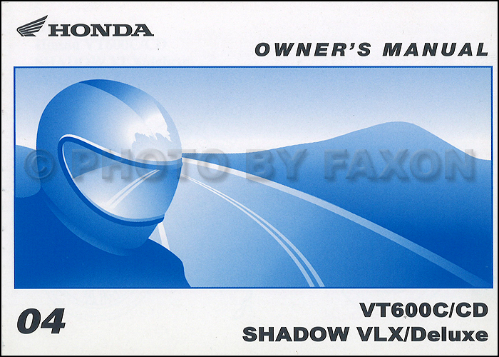 2004 Honda Shadow VLX and Deluxe Owner's Manual Original VT600C VT600CD Motorcycle