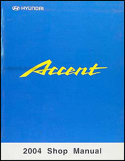 2004 Hyundai Accent Shop Manual Original