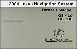 2004 Lexus GS 430/300 Navigation System Owners Manual Original