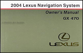 2004 Lexus GX 470 Navigation System Owners Manual Original
