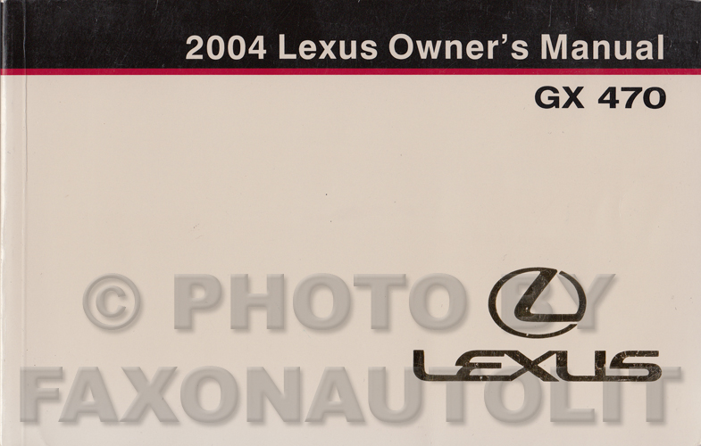 2004 Lexus GX 470 Owners Manual Original