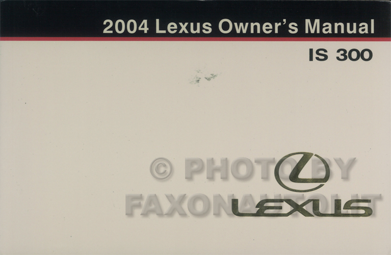 2004 Lexus IS 300 Owners Manual Original