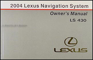 2004 Lexus LS 430 Navigation System Owners Manual Original