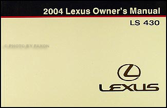 2004 Lexus LS 430 Owners Manual Original