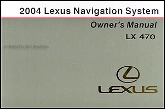 2004 Lexus LX 470 Navigation System Owners Manual Original