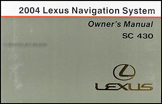 2004 Lexus SC 430 Navigation System Owners Manual Original