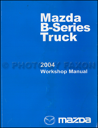 2004 Mazda Pickup Truck Repair Manual Original B2300 B3000 B4000