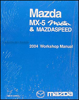 2004 Mazda MX-5 Miata Repair Manual Original