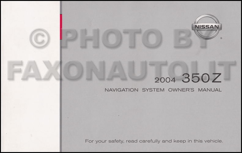 2004 Nissan 350Z Navigation System Owners Manual Original