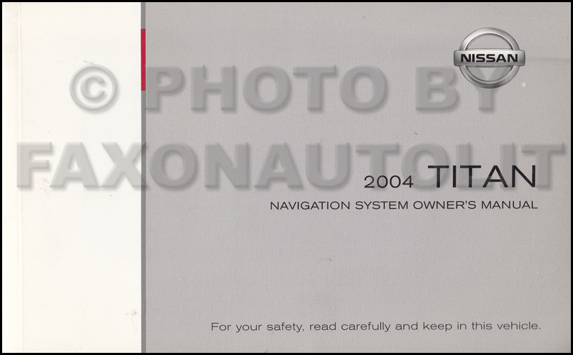 2004 Nissan Titan Navigation System Owners Manual Original