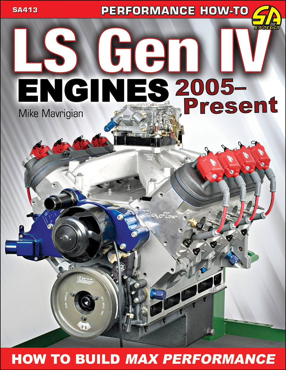 How to Build Max Performance 2005-2018 GM LS Gen IV Engines