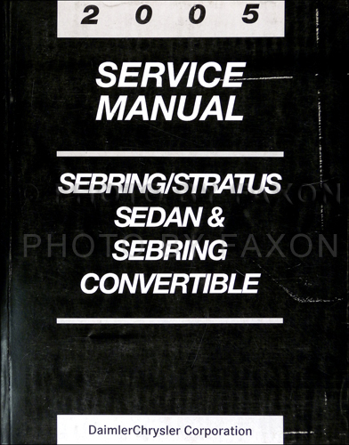 2005 Sebring Sedan & Convertible, Stratus Sedan Repair Shop Manual Original