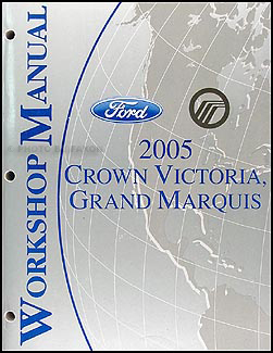 2005 Crown Victoria & Grand Marquis Shop Manual Original