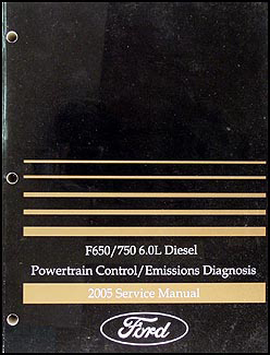 2005 Ford F650 F750 6.0L Diesel Engine Emissions Diagnosis Manual