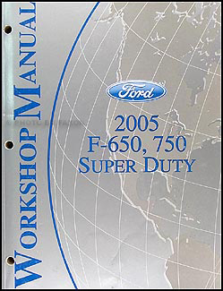 2005 Ford F650-F750 Medium Truck Repair Manual Original