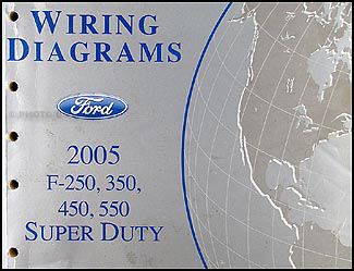2005 Ford F-250 thru 550, Super Duty Wiring Diagram Manual ...