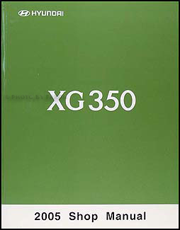 2005 Hyundai XG 350 Shop Manual Original