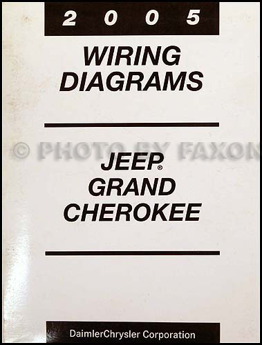 2005 Jeep Grand Cherokee Wiring Diagram Manual Original | 2005 Jeep Wiring Diagram |  | Faxon Auto Literature