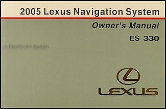 2005 Lexus ES 330 Navigation System Owners Manual Original