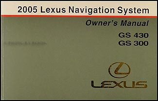 2005 Lexus GS 300/430 Navigation System Owners Manual Original