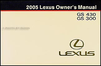 2005 Lexus GS 300 and 430 Owners Manual Original