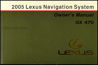 2005 Lexus GX 470 Navigation System Owners Manual Original