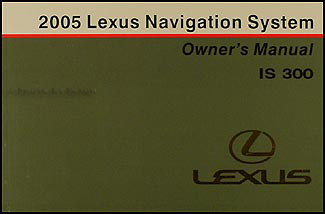 2005 Lexus IS 300 Navigation System Owners Manual Original