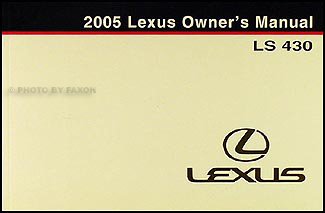 2005 Lexus LS 430 Owners Manual Original