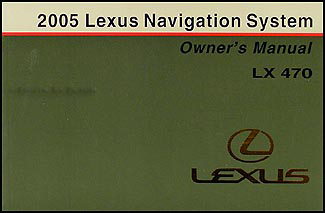 2005 Lexus LX 470 Navigation System Owners Manual Original