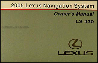 2005 Lexus LS 430 Navigation System Owners Manual Original
