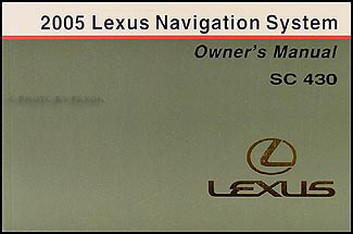 2005 Lexus SC 430 Navigation System Owners Manual Original