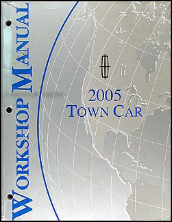 2005 Lincoln Town Car Shop Manual Original