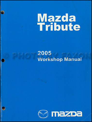 2005 Mazda Tribute Repair Manual Original