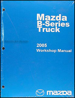 2005 Mazda Pickup Truck Repair Manual Original B2300 B3000 B4000