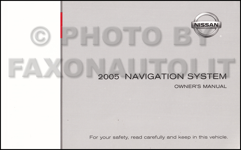 2005 Nissan Navigation System Owners Manual Original