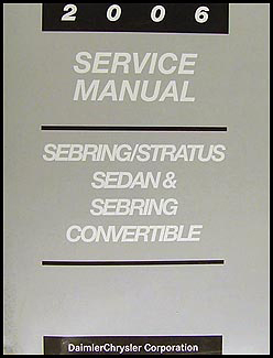 2006 Sebring Sedan Convertible and Stratus Sedan Repair Shop Manual Original