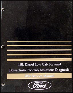 2006 Ford Low Cab Forward LCF 4.5 Diesel Engine Emission Diagnosis Manual